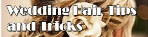 Wedding Hair Tips and Tricks
